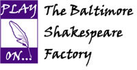 Play On: Baltimore Shakespeare Factory logo