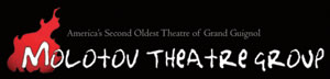 Molotov Theatre Group: America's Second Oldest Theater of Grand Guignol